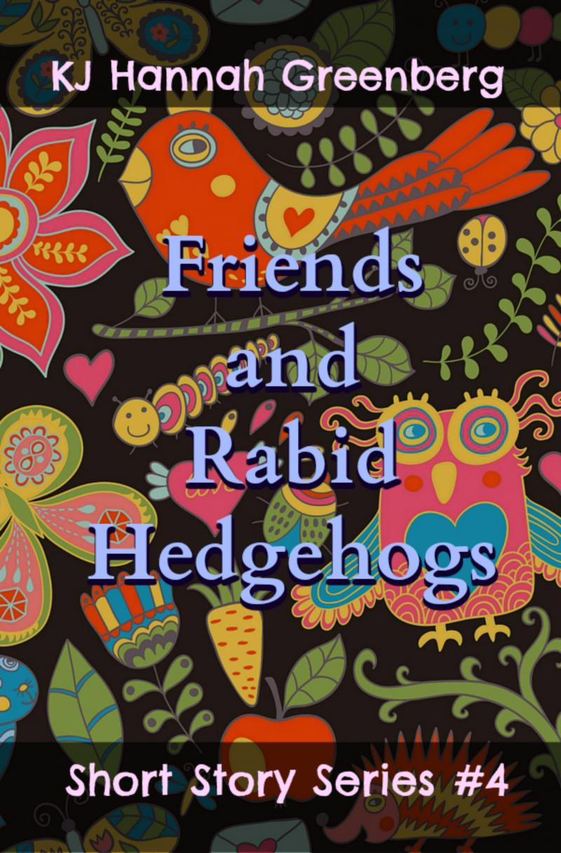 Friend and Rabid Hedgehogs